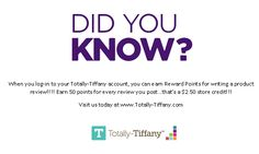 Did you know that you can earn rewards by writing a review on your Totally-Tiffany products? Visit us today at www.Totally-Tiffany.com!