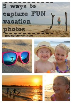 5 ways to capture FUN vacation photos with your family! Capture all those FUN memories so you can cherish them for a lifetime!