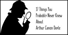 17 Things You Probably Never Knew About Arthur Conan Doyle - Writers Write