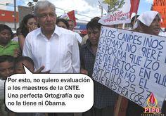 AMLO y la CNTE Una ortografía que no la tiene ni Obama .