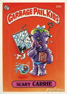 Scary Carrie. Garbage Pail Kids. Series 1