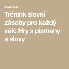 Trénink slovní zásoby pro každý věk: Hry s písmeny a slovy Bingo, Games For Kids, Worksheets, Education, School, Games For Children, Schools, Literacy Centers, Educational Illustrations