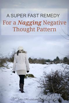 A Super Fast Remedy For A Nagging Negative Thought Pattern