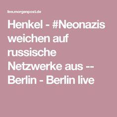 Henkel - #Neonazis weichen auf russische Netzwerke aus -- Berlin - Berlin live