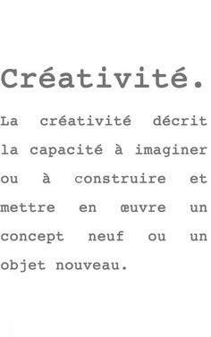 Créativité - word  #powerpatate #creativite Art Quotes, Inspirational Quotes, Calligraphy Words, Pep Talks, Motivation, Coups, Aide, Beautiful Words, Lab
