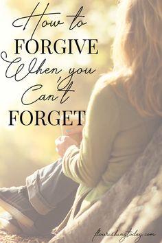 How to Forgive When You Can't Forget Christian Marriage, Christian Women, Christian Faith, Christian Living, Walk By Faith, Faith In God, Spiritual Life, Spiritual Growth, Prayer Warrior