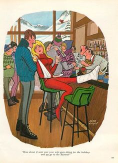 How about if next year your wife goes skiing for the holidays and we go to the riviera Funny Cartoon Pictures, Cartoon Photo, Playboy Cartoons, Ski Bunnies, Bunny, Art Jokes, What Men Want, Fun Comics, Pin Up
