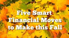 5 Smart Financial Moves to Make This Fall – The Heavy Purse