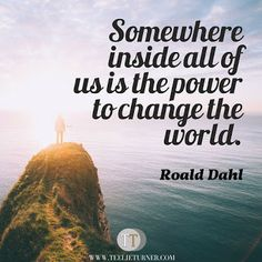 Quotes of the Day www.teelieturner.com The power to change the world... #inspirationalquotes
