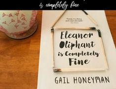 Book Review: Eleanor Oliphant is completely fine by Gail Honeyman Taken For Granted, Good Books, This Book, Writing, How To Plan, Book Reviews, Great Books, A Letter, Writing Process