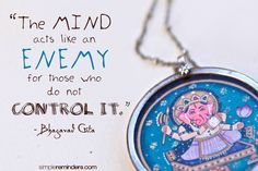 """The mind acts like an enemy for those who do not control it."" ~Bhagavad Gita Photo by Jenni Young"