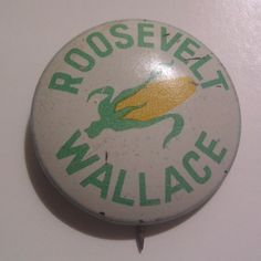 Roosevelt Wallace 1940 Campaign Button