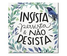 Placa Decorativa Insista - 20x20cm Mais