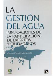 La Gestión del Agua. Implicaciones de la participación de expertos y ciudadanos. Carlos Osorio Marulanda