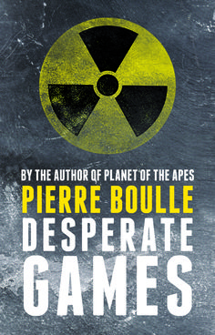 Boulle Long Before Battle Royale Or The Hunger Games Author Of Planet Apes Imagined A World Governed By Science And Brutality Gone Mad