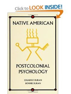 Native American Postcolonial Psychology: Eduardo Duran, Bonnie Duran: 9780791423547: Amazon.com: Books