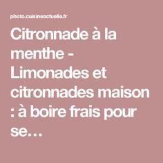 Citronnade à la menthe - Limonades et citronnades maison : à boire frais pour se…