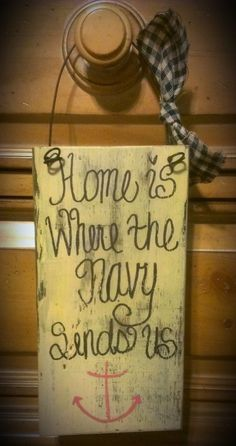 US Navy sign. Primitive. Anchor. Navy wife. Home is where the Navy sends us. on Etsy, $8.00