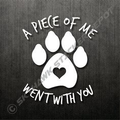 A Piece Of Me Went With You Dog Memorial by SkyhawkStickerDepot