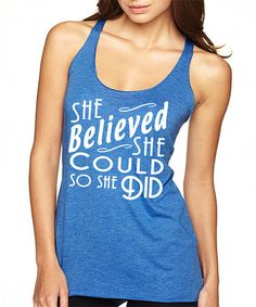 Another great find on #zulily! Royal 'She Believed She Could' Tank by SignatureTshirts #zulilyfinds