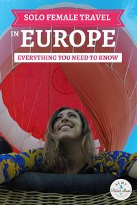 Everything you need to know about how to stay safe, what to pack, where to go, and how to meet others for solo female travelers in Europe from two experts!