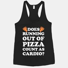 Pizza humor is the best-Does Running Out Of Pizza Count As Cardio Pizza Life, Eat Pizza, Workout Memes, Workout Tanks, Workouts, Cool Shirts, Funny Shirts, Sweat Quotes, Diet Humor