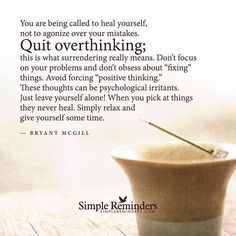 quit over-thinking and be still!