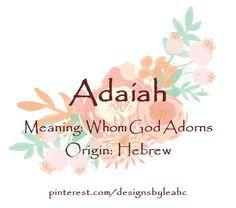 Baby Girl Name: Adaiah. Meaning: Whom God Adorns. Origin: Hebrew. Nickname: Ada. #hebrewvocabulary