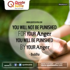 You will not be punished for your ‪#‎anger‬. You will be punished by your anger. ‪#‎Quote‬ by ‪#‎buddha‬