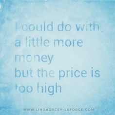 Money buys freedom but can also enslave. Is this a self limiting belief - holding me back from hitting my stride?