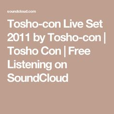 Tosho-con Live Set 2011 by Tosho-con | Tosho Con | Free Listening on SoundCloud