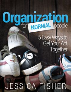 Organization for Normal People | Life as Mom - Do you feel like everything is in a shambles? Your days start feeling frazzled? You don't know which way to go or where to even start in getting things in order?