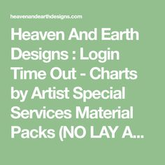 Heaven And Earth Designs : Login Time Out - Charts by Artist Special Services Material Packs (NO LAY AWAY) Accessories Clearance Fabrics Limited Edition! (NO LAYAWAY) Crochet and Knitting Crown Jewel Canvases cross stitch, cross stitch patterns, counted cross stitch, christmas stockings, counted cross stitch chart, counted cross stitch designs, cross stitching, patterns, cross stitch art, cross stitch books, how to cross stitch, cross stitch needlework, cross stitch websites, cross stitch… Free Cross Stitch Charts, Dmc Cross Stitch, Cross Stitch Letters, Cross Stitch Books, Cross Stitch Samplers, Stitching Patterns, Cross Stitching, Cross Stitch Material, Cross Stitch Stocking