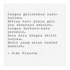 Joko Pinurbo Text Quotes, Poem Quotes, S Quote, Wise Quotes, Crush Quotes, Quotes For Him, Happy Quotes, Positive Quotes, Quotes To Live By
