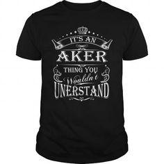 I Love AKER  AKERYEAR AKERBIRTHDAY AKERHOODIE AKER NAME AKERHOODIES  TSHIRT FOR YOU Shirts & Tees