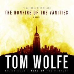 The Bonfire of the Vanities (       UNABRIDGED) by Tom Wolfe Narrated by Joe Barrett