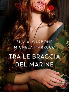 Segnalazione - TRA LE BRACCIA DEL MARINE di Silvia Carbone e Michela Marrucci http://lindabertasi.blogspot.it/2016/12/segnalazione-tra-le-braccia-del-marine.html