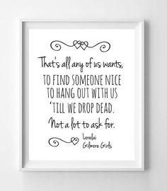 GILMORE GIRLS Wall Decor Print, Find Someone Nice & Drop Dead Humor Quote 8x10 Wall Art Poster PRINT