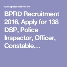 BPRD Recruitment 2016, Apply for 138 DSP, Police Inspector, Officer, Constable…