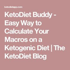 KetoDiet Buddy - Easy Way to Calculate Your Macros on a Ketogenic Diet | The KetoDiet Blog