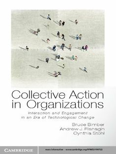 Collective Action in Organizations (Communication, Society and Politics) by Bruce Bimber. $17.55. Publisher: Cambridge University Press (February 29, 2012). 240 pages