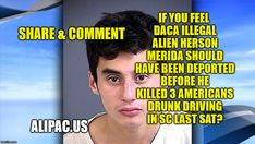 Share if you feel President Trump should have deported this DACA Amnesty illegal alien before he killed 3 Americans in a drunk driving crash in SC last Sat?  https://www.alipac.us/f12/illegal-immigrant-hit-south-carolina-police-vehicle-alleged-dui-wreck-356287/