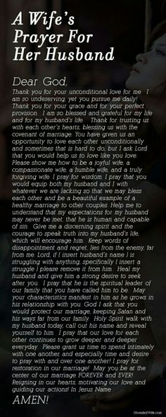 A Wife's Prayer For Her Husband ~ In the midst of all the pins bashing their husbands, pray for him! Also pray for the husband that God will have for you, if you are still unmarried