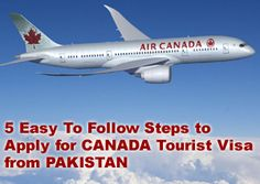 5 Easy to Follow Steps for Canada Tourist Visa From Pakistan | Immigration & Visa Guides