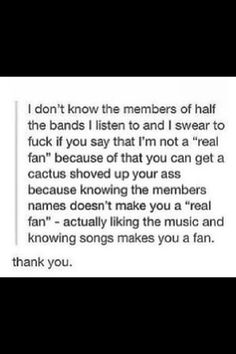 You don't need to know all the members. And with all the bands I like (a ton) it's just impossible.