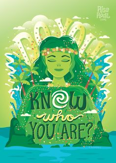 Ask yourself who am I? Everyday. Look deep down into yourself.