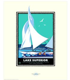 Landmark Series Lake Superior Sail North Shore MN by NumericPress Travel Illustration, Graphic Illustration, Graphic Art, Illustrations, Mn Artists, Beach Color, Lake Superior, Saturated Color, Vintage Travel Posters