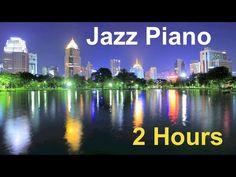 ▶ Piano Jazz & Jazz Piano: 2 Hours of Best Smooth Jazz Piano Music - YouTube   ~☆~