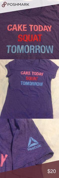 Cake Today Squat Tomorrow Reebok T shirt Purple Cake Today Squat Tomorrow Reebok T shirt Purple. Worn once Tops Tees - Short Sleeve