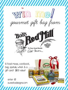 win a gourmet gift bag from bobs red mill at sweetcsdesigns!